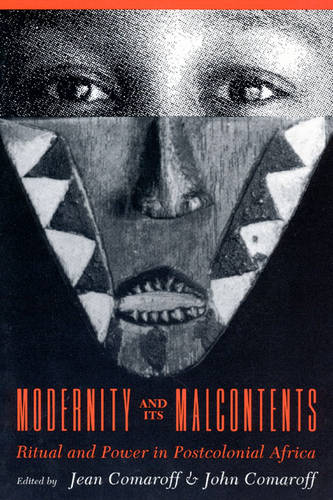 Modernity and Its Malcontents: Ritual and Power in Postcolonial Africa (Paperback)