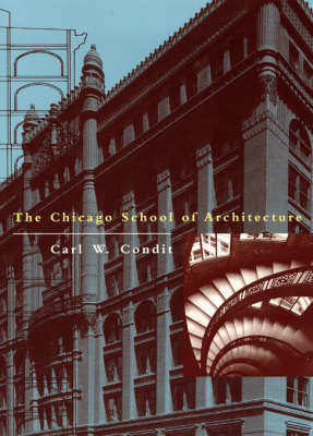 The Chicago School of Architecture: A History of Commercial and Public Building in the Chicago Area, 1875-1925 (Paperback)