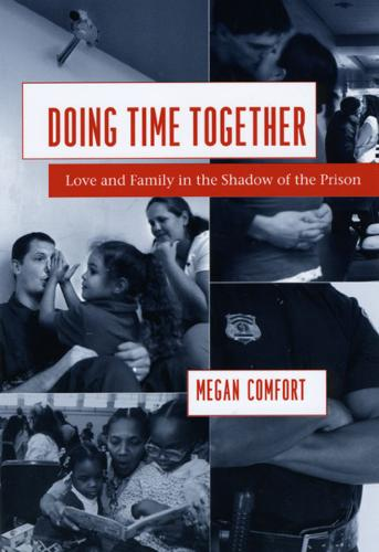 Doing Time Together: Love and Family in the Shadow of the Prison (Paperback)