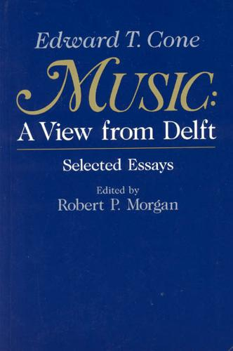 Music: A View from Delft - Selected Papers (Paperback)