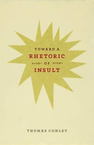 Toward a Rhetoric of Insult (Hardback)
