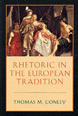Rhetoric in the European Tradition (Paperback)