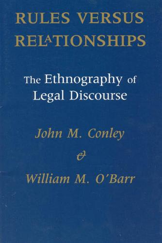 Rules Versus Relationships: Ethnography of Legal Discourse - Language & Legal Discourse S. (Paperback)