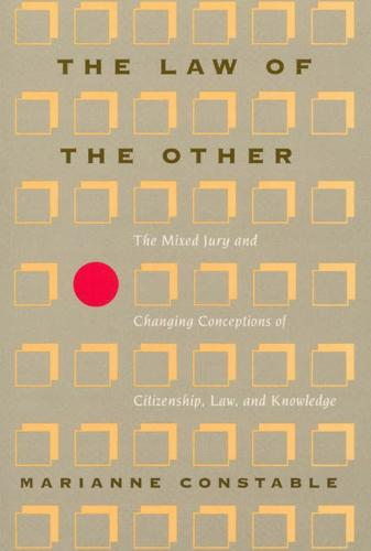 The Law of the Other: The Mixed Jury and changing Conceptions of Citizenship, Law and Knowledge - New Practices of Inquiry S. (Hardback)