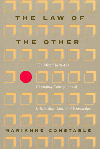 The Law of the Other: The Mixed Jury and changing Conceptions of Citizenship, Law and Knowledge - New Practices of Inquiry S. (Paperback)