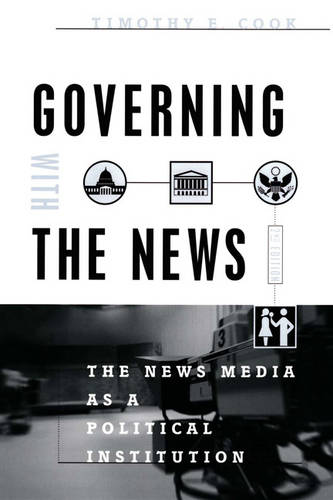 Governing with the News: The News Media as a Political Institution (Paperback)