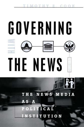 Governing with the News: The News Media as a Political Institution (Hardback)