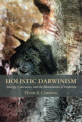 Holistic Darwinism: Synergy, Cybernetics, and the Bioeconomics of Evolution (Paperback)