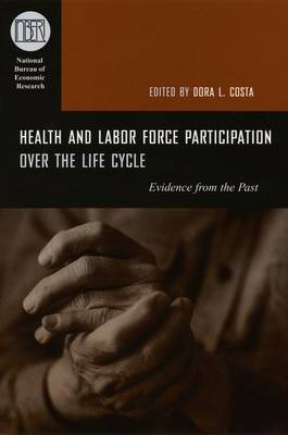 Health and Labor Force Participation over the Life Cycle: Evidence from the Past (Hardback)