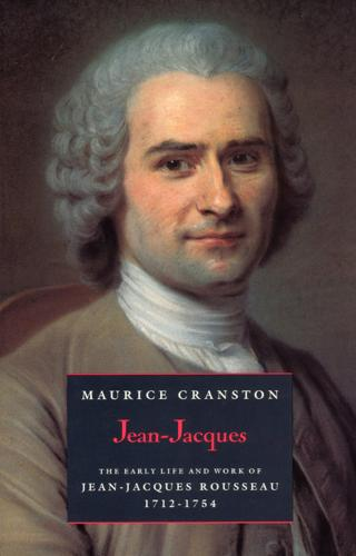 Jean-Jacques: Early Life and Work of Jean-Jacques Rousseau, 1712-54 (Paperback)