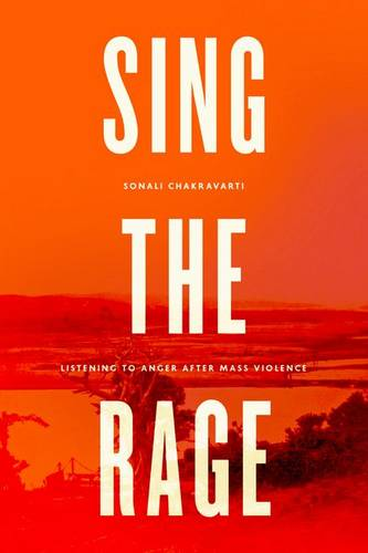 Sing the Rage: Listening to Anger After Mass Violence (Hardback)