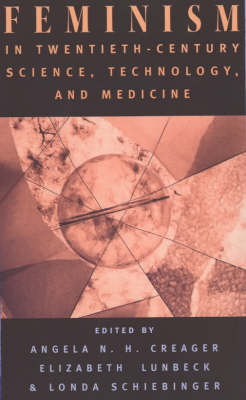 Feminism in Twentieth-century Science, Technology and Medicine - Women in Culture and Society Series (Paperback)