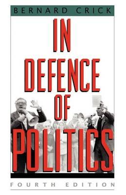 In Defence of Politics (Paperback)