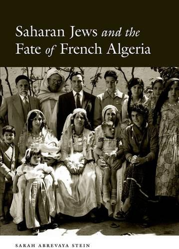 Saharan Jews and the Fate of French Algeria (Hardback)