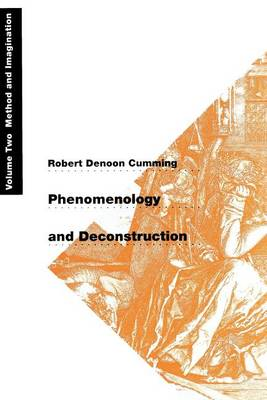 Phenomenology and Deconstruction: Method and Imagination v. 2 (Paperback)