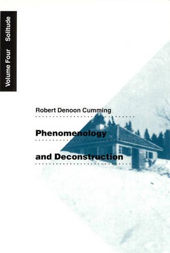 Phenomenology and Deconstruction: Phenomenology and Deconstruction, Volume Four Solitude v. 4 - Phenomenology & Deconstruction (Paperback) 04 (Paperback)