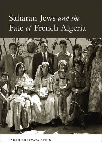 Saharan Jews and the Fate of French Algeria (Paperback)