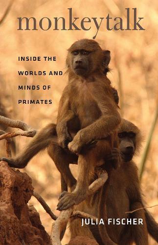 Monkeytalk: Inside the Worlds and Minds of Primates (Hardback)