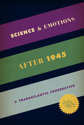 Science and Emotions After 1945: A Transatlantic Perspective (Paperback)