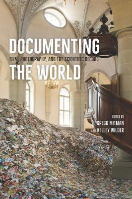 Documenting the World: Film, Photography, and the Scientific Record (Hardback)