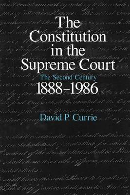 The Constitution in the Supreme Court: Second Century, 1888-1986 (Paperback)