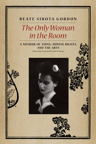 The Only Woman in the Room: A Memoir of Japan, Human Rights, and the Arts (Paperback)