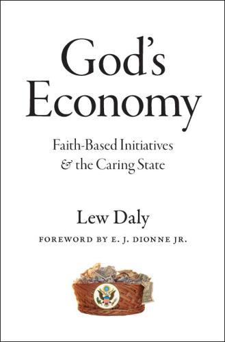 God's Economy: Faith-based Initiatives and the Caring State (Hardback)