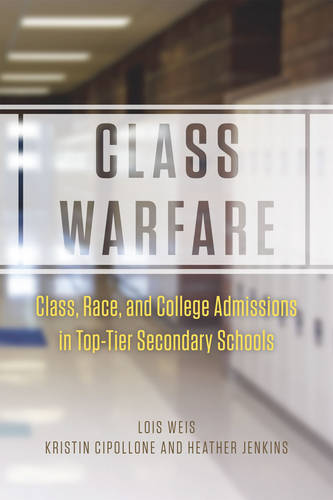Class Warfare: Class, Race, and College Admissions in Top-tier Secondary Schools (Paperback)