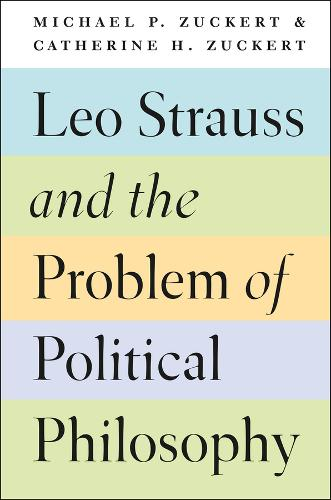 Leo Strauss and the Problem of Political Philosophy (Hardback)