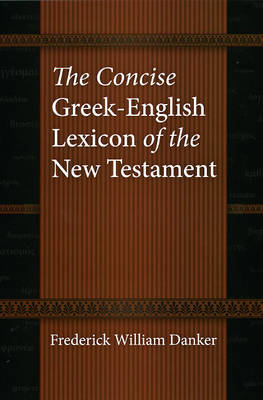 The Concise Greek-English Lexicon of the New Testament (Hardback)