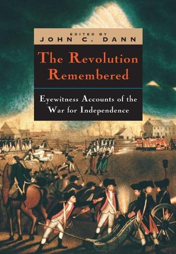 The Revolution Remembered: Eyewitness Accounts of the War for Independence - Clements Library Bicentennial Studies (Paperback)