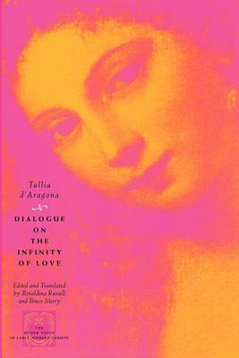 Dialogue on the Infinity of Love - Other Voice in Early Modern Europe (Paperback)