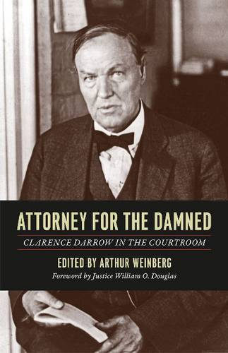 Attorney for the Damned: Clarence Darrow in the Courtroom (Paperback)