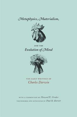 Metaphysics, Materialism, and the Evolution of Mind: The Early Writings of Charles Darwin (Paperback)