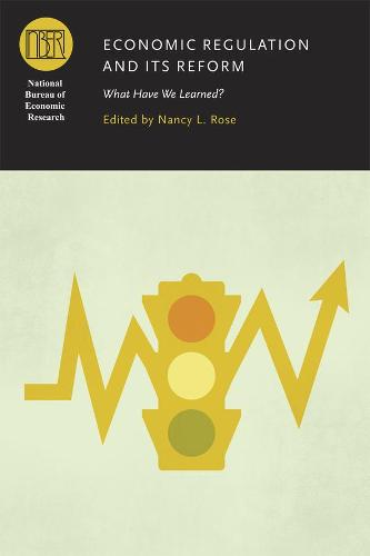 Economic Regulation and its Reform: What Have We Learned? - National Bureau of Economic Research Conference Report (Hardback)
