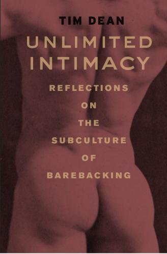 Unlimited Intimacy: Reflections on the Subculture of Barebacking (Paperback)