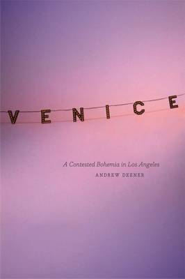 Venice: A Contested Bohemia in Los Angeles (Paperback)