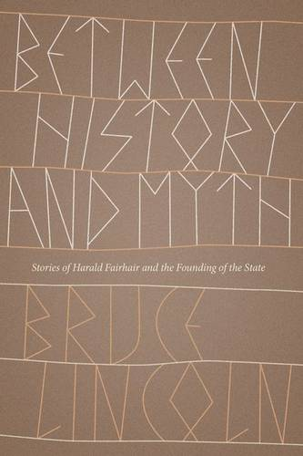 Between History and Myth: Stories of Harald Fairhair and the Founding of the State (Hardback)