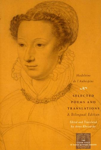 Selected Poems and Translations: A Bilingual Edition - Other Voice in Early Modern Europe (Hardback)