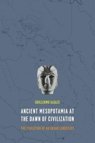 Ancient Mesopotamia at the Dawn of Civilization: The Evolution of an Urban Landscape (Paperback)