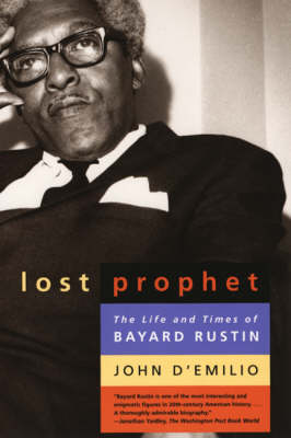 Lost Prophet: The Life and Times of Bayard Rustin (Paperback)