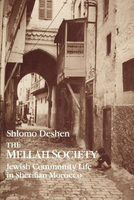 The Mellah Society: Jewish Community Life in Sherifian Morocco - Chicago Studies in the History of Judaism (Paperback)