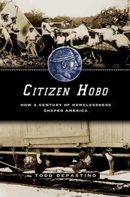 Citizen Hobo: How a Century of Homelessness Shaped America (Hardback)