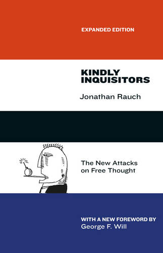Kindly Inquisitors: The New Attacks on Free Thought (Paperback)