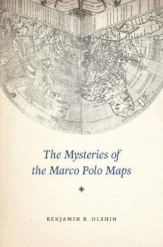 The Mysteries of the Marco Polo Maps (Hardback)