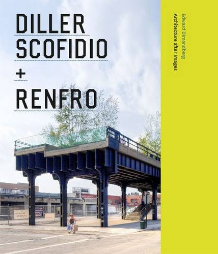 Diller Scofidio + Renfro: Architecture After Images (Hardback)
