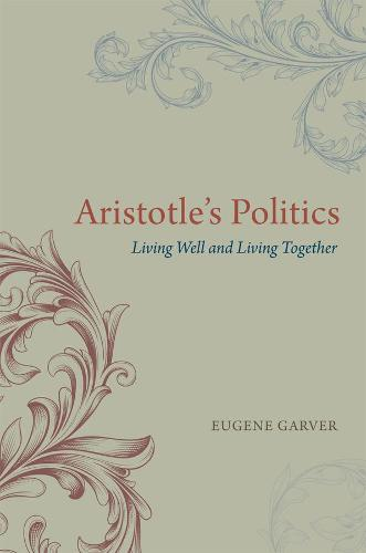 Aristotle's Politics: Living Well and Living Together (Paperback)