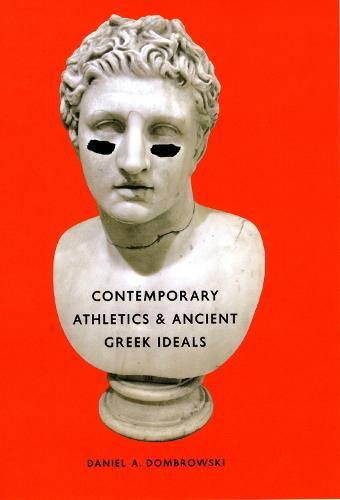 Contemporary Athletics and Ancient Greek Ideals (Hardback)