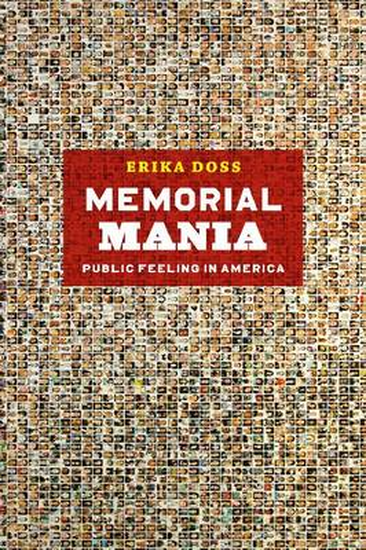 Memorial Mania - Public Feeling in America (Paperback)