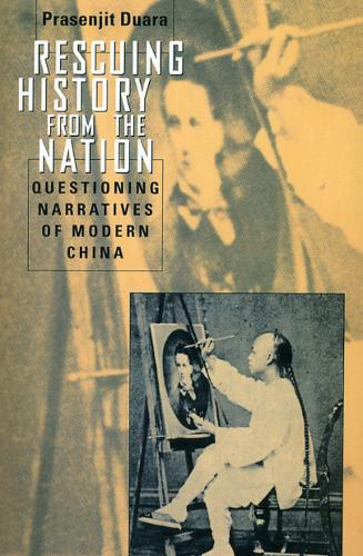 Rescuing History from the Nation: Questioning Narratives of Modern China (Paperback)
